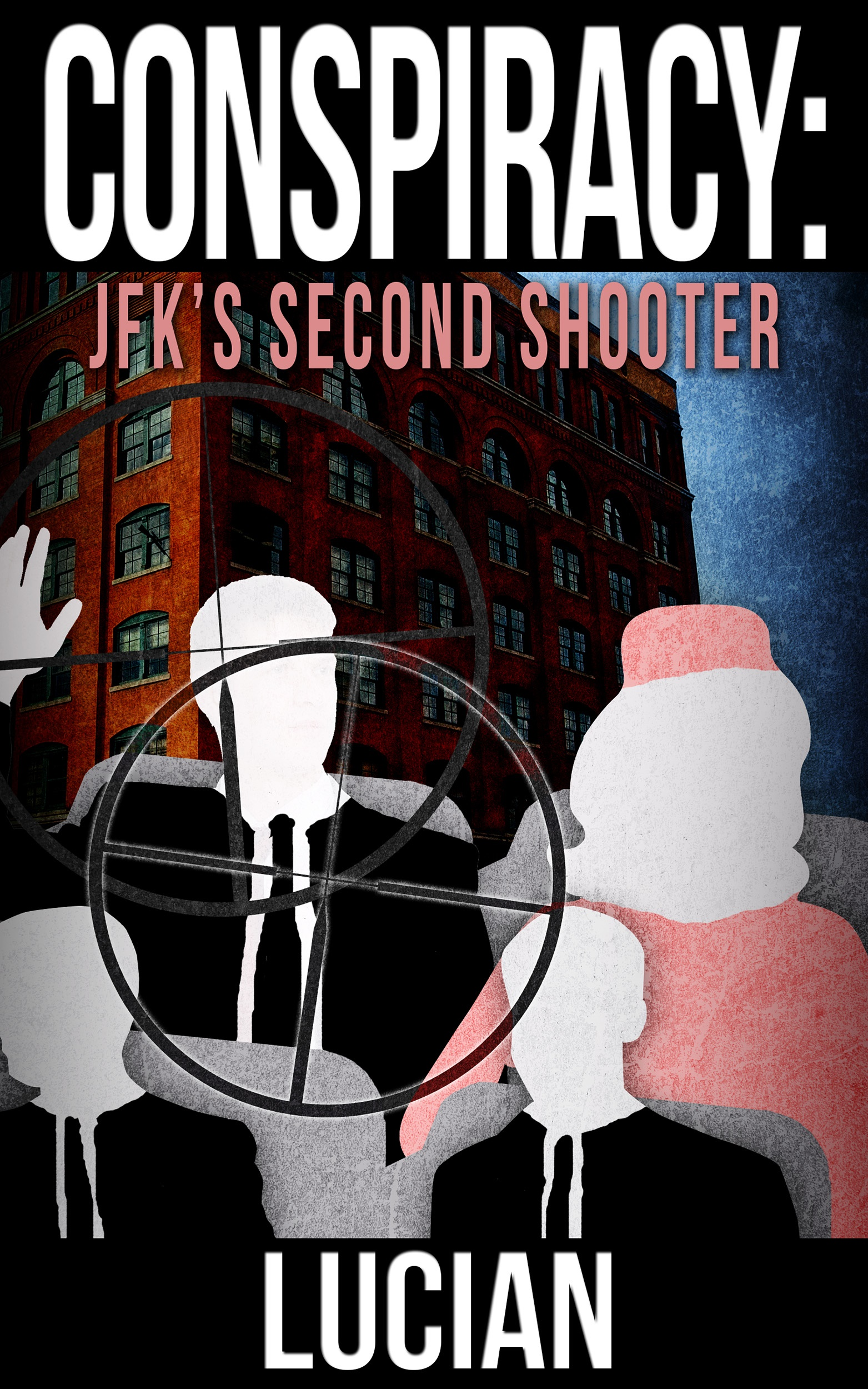 Conspiracy JFK Second Shooter
